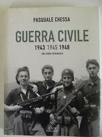 Guerra civile 1943-1945-1948. Una storia fotografica-Pasquale Chessa-cop.rigida