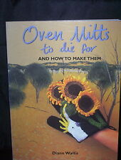 Oven Mitts to Die for and how to make them - Diane Wallis (Paperback)