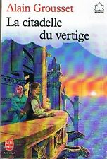 La Citadelle Du Vertige * Alain GROUSSET * Livre de poche + de 9 ans * Mystère