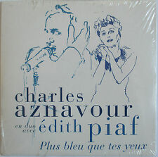"CHARLES AZNAVOUR & EDITH PIAF - CD SINGLE PROMO ""PLUS BLEU QUE TES YEUX"" - NEUF"