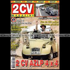 2CV MAGAZINE N°45 CITROËN 2CV AZLP 4X4 DAGONET DF 2CV CROSS MORVAN TT 2005