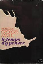 PROFESSEUR GEORGES MATHE - LE TEMPS D'Y PENSER - F L