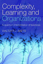 Complexity, Learning and Organizations by Baets, Walter R.J.