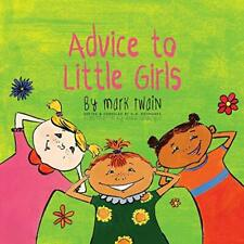 Advice to Little Girls: Includes an Activity, a, Twain, Mark,,