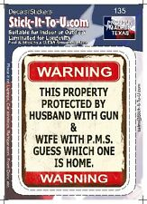 Property Protected By A Husband with A Gun and a Wife with PMS Decal Sticker ...