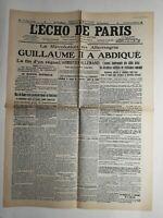 N252 La Une Du Journal L'écho de Paris 10 novembre 1918 Guillaume II a abdiqué