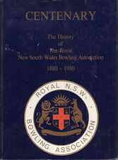 LAWN BOWLS - CENTENARY HISTORY OF THE ROYAL N.S.W. BOWLING ASSOC.