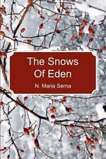The Snows of Eden by N. Serna (2011, Paperback)