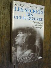 Les secrets des chefs-d'oeuvre / Madeleine Hours