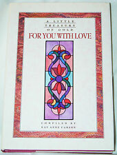 For You with Love : A Little Treasury of Gold by Kay A. Carson (1995, Hardcover)