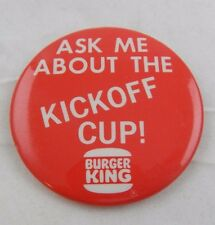 Vintage Ask Me About the Kickoff Cup Burger King Button Pin