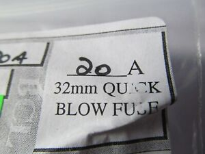 CLEARANCE. 20 AMP, 32mm QUICK BLOW FUSE, PACK OF 10  BRAND NEW