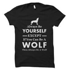 Wolf shirt, Wolf gifts, Wolf tshirts, Wolf apparel, Always be y
