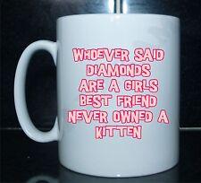 Quien dice diamantes son chicas mejor amigo Gatito Novedad Regalo Impreso De Taza
