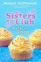 McDonald, Megan, The Sisters Club: Rule of Three, Very Good Book