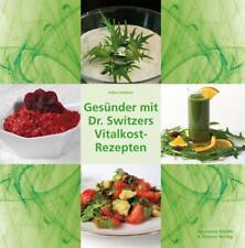 Gesünder mit Dr. Switzers Vitalkost-Rezepten (Rohkost, vegan)
