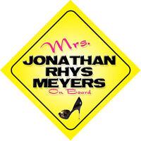 Mrs Jonathan Rhys Meyers On Board Car Sign