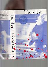 TWELVE-NICK  MCDONNELL 2002 SIGNED 1ST ED HB/DJ RARE HI END-STREET DRUG CULTURE