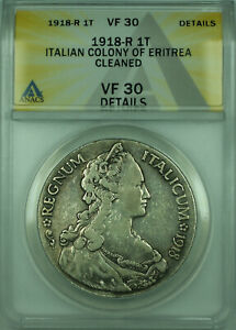 1918-R 1T Eritrea Colony ANACS VF 30 Details Cleaned 1 Tallero Silver Coin KM#5