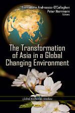 Transformation of Asia in a Global Changing Environment by Nova Science...