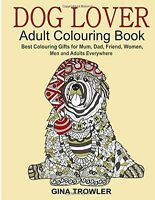 Dog Lover Adult Colouring Book Best Colouring Gifts for (PB) ISBN1519576048