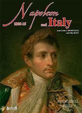 NAPOLEON AND ITALY - CARMIGNIANI, JUAN-CARLOS/ BOUE, GILLES/ RENWICK, MARIE-FRAN