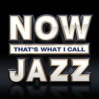 NOW THATS WHAT I CALL JAZZ (Various Artists) 3 CD Set (2018)