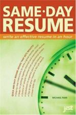 Same-Day Resume: Write an Effective Resume in an H