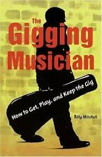 The Gigging Musician How to Get Play & Keep Gig Billy Mitchell Backbeat Book NEW