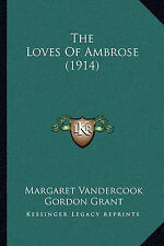 NEW The Loves Of Ambrose (1914) by Margaret Vandercook