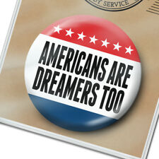 Americans are Dreamers Too - Donald Trump Button PIN - Immigration Debate SOTU