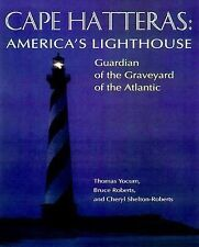 Cape Hatteras : America's Lighthouse by Cheryl Shelton-Roberts, Bruce Roberts...