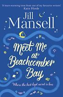 Meet Me at Beachcomber Bay: The feel-good bestseller you have to read this sum,