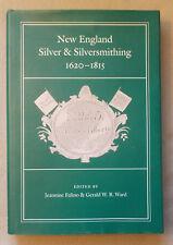 Illustrated History of NEW ENGLAND SILVER & SILVERSMITHING 1620-1815 Falino Ward