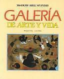 Galeria De Arte Y Vida: Spanish 4 (McGraw-Hill Spanish)