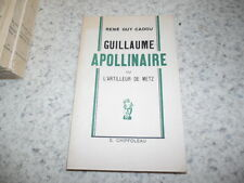 1948.Guillaume Apollinaire ou l'artilleur de Metz.René Guy Cadou