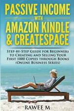 Online Business: Passive Income with Amazon Kindle and CreateSpace :...