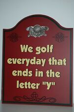 "Wall Plaque Golf Sign ""We Golf Everyday That Ends in Y"""