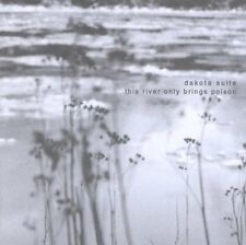 Dakota Suite - This river only brings poison HOUSTON PARTY RECORDS CD