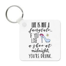 Life Is Not A Fairytale If You Lose A Shoe At Midnight Keyring Key Chain - Princ