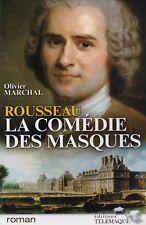 OLIVIER MARCHAL - ROUSSEAU LA COMEDIE DES MASQUES - TELEMAQUE