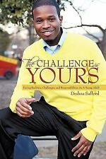 The Challenge Is YOURS : Facing Realities, Challenges, and Responsibilities...