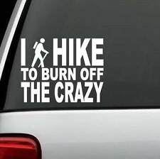 C1107 I Hike To Burn Off The Crazy Hiker Guy Decal Sticker Hiking Camping Camper