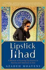 Lipstick Jihad : A Memoir of Growing up Iranian in America and American in Iran…
