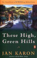 These High, Green Hills (The Mitford Years) by Jan Karon