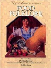 North American Folklore: Food Folklore by Ellyn Sanna (2003, Hardcover)