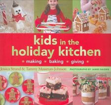 Kids in the Holiday Kitchen: Making, Baking, Giving by Jessica Strand, Tammy Mas