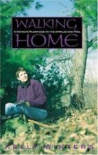 Walking Home : A Woman's Pilgrimage on the Appalachian Trail by Kelly Winters (2