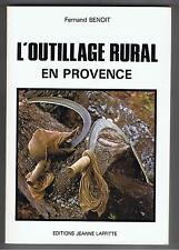 Benoit - L'OUTILLAGE RURAL EN PROVENCE(Farming Tools/Equipment) - 1984 French PB