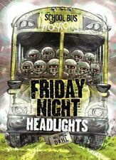 Friday Night Headlights (Zone Books: School Bus of Horrors) by Dahl, Michael The